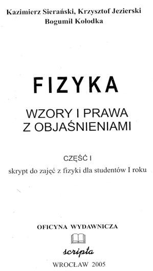 FIZYKA. WZORY I PRAWA Z OBJA�NIENIAMI CZ.1 - K.Siera�ski, K.Jezierski, B.Ko�odka