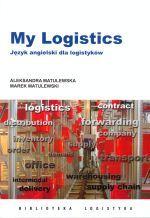Aleksandra i Marek Matulewscy - My Logistics. J�zyk angielski dla logistyk�w