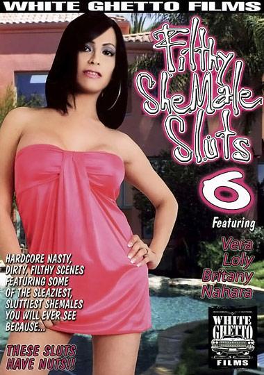 Filthy Shemale Sluts 6 (2009)
