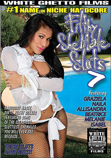 Filthy Shemale Sluts 7 (2010)