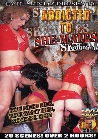 Addicted To She-Males 3 (2007)
