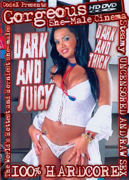 Dark And Juicy Dark And Thick (2007)