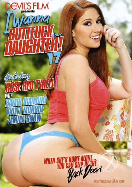 I Wanna Buttfuck Your Daughter 17 (2014)