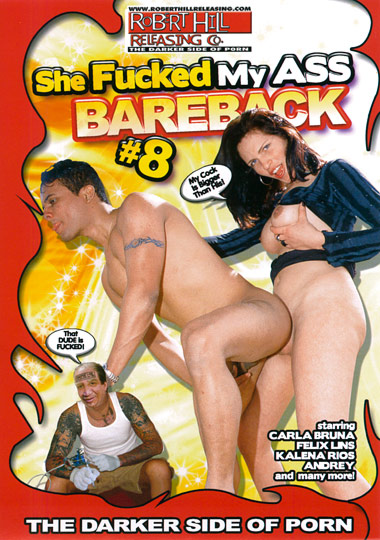 She Fucked My Ass Bareback 8 (2011)