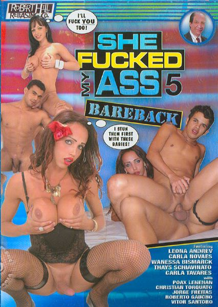 She Fucked My Ass Bareback 5 (2007)