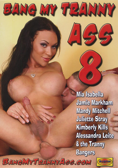 Bang My Tranny Ass 8 (2011)