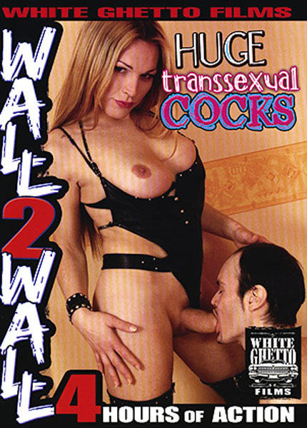 Wall 2 Wall - Huge Transsexual Cocks (2009)