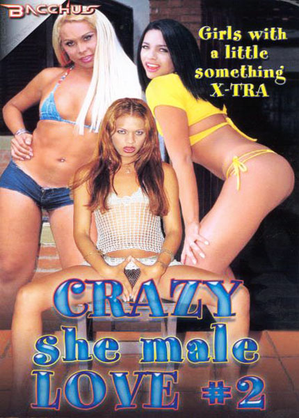 Crazy She Male Love 2 (2003)