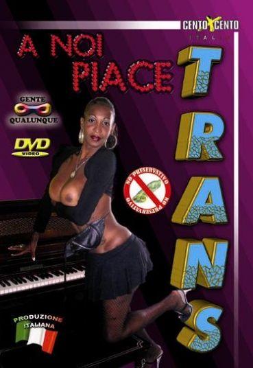 A Noi Piace Trans (2010)