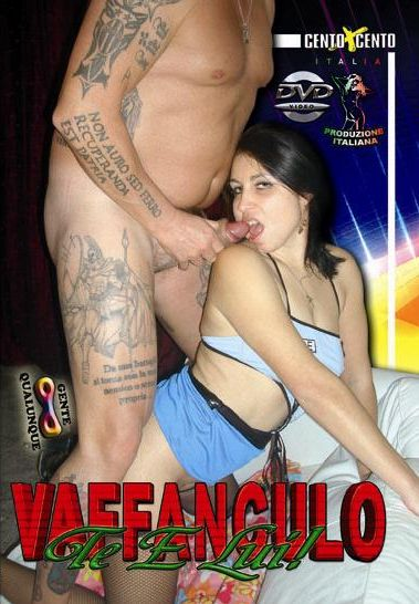 Vaffanculo Te E Lui! (2013)