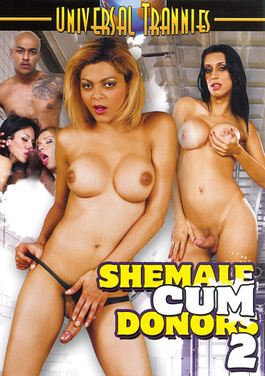 Shemale Cum Donors 2 (2011)
