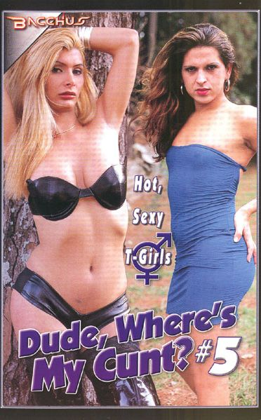 Dude, Where's My Cunt? 5 (2004)