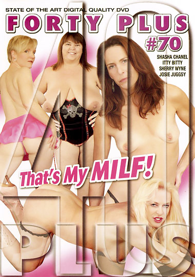 Forty Plus 70 - That's My Milf